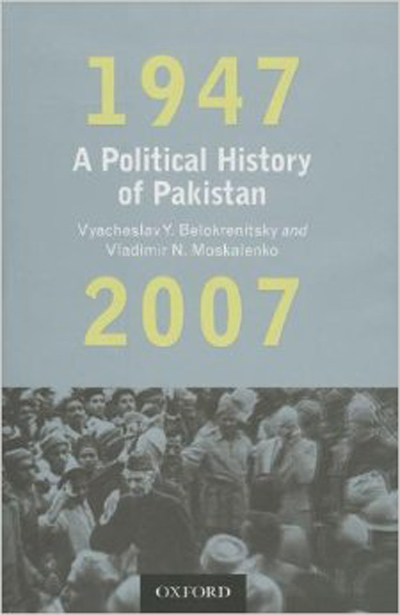 A Political History of Pakistan. 1947 – 2007