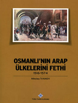 The Osman Conquest of Arabic Countries. 1516 – 1574 [in Turkish]