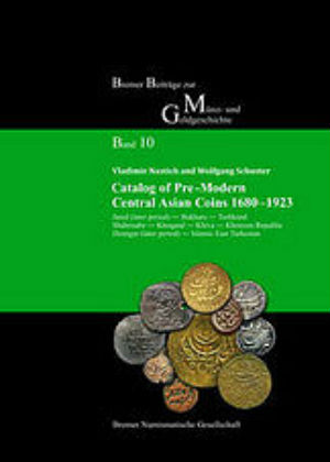 Catalog of Pre-Modern Central Asian Coins 1680–1923: Janid (later period) ‒ Bukhara ‒ Tashkand ‒ Shahrisabz ‒ Khoqand ‒ Khiva ‒ Khorezm Republic ‒ Dzungar (later period) ‒ Islamic East Turkestan.