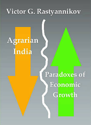 grarian India: Paradoxesof Economic Growth. Second Half of the 20th – Early 21st Century